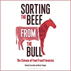 Sorting the Beef from the Bull: The Science of Food Fraud Forensics Audiobook by Richard Evershed, Nicola Temple Narrated by Thomas Judd