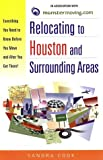 Relocating to Houston and Surrounding Areas: Everything You Need to Know Before You Move and After You Get There!