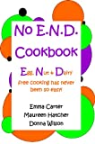 img - for No E.N.D. Cookbook: Egg, Nut & Dairy free cooking has never been so easy book / textbook / text book