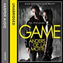 Game: The Game Trilogy, Book 1 (       UNABRIDGED) by Anders de la Motte Narrated by Saul Reichlin