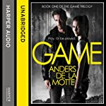 Game: The Game Trilogy, Book 1 | Anders de la Motte