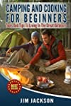Camping: And : Cooking: For Beginners...