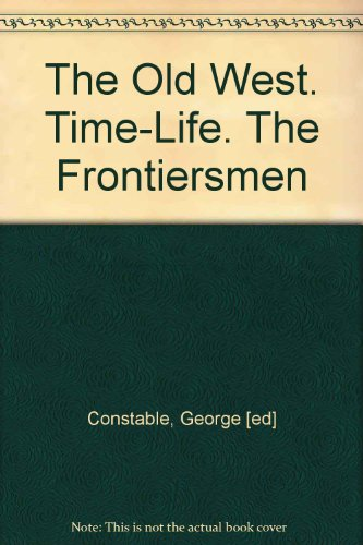 The Old West. Time-Life. The Frontiersmen PDF