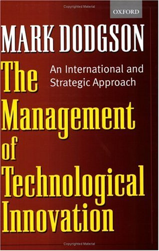 The Management of Technological Innovation: An International and Strategic Approach