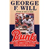 Bunts: Curt Flood Camden Yards Pete Rose and Other Reflections on Baseball ~ George F. Will