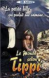 echange, troc Le Monde selon Tippi : La petite fille qui parlait aux animaux... [VHS]