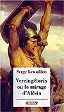 echange, troc Serge Lewuillon - Vercingétorix. Ou le mirage d'Alésia