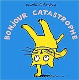 echange, troc Dorothée de Monfreid - Bonjour Catastrophe