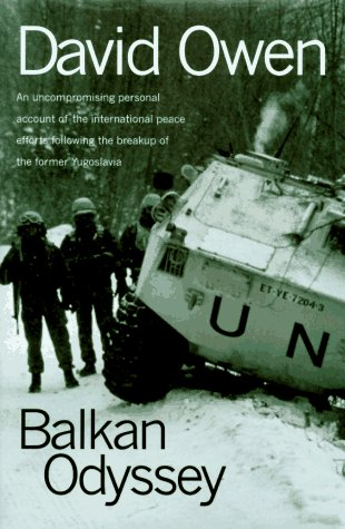Balkan Odyssey a personal account of the international peace efforts following the breakup of the former Yugoslavia, David (1938-) Owen
