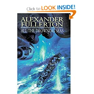 All the Drownin Seas - Alexander Fullerton