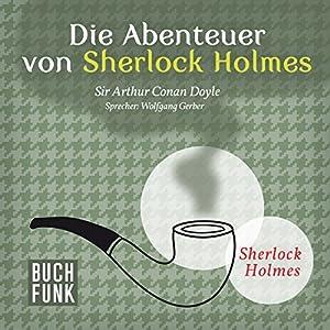 Die Abenteuer von Sherlock Holmes Hörbuch