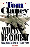 echange, troc Tom Clancy, Jean-Pierre Gillet - Avions de combat. Visite guidée au coeur de l'US Air-Force