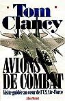 Avions de combat. Visite guidée au coeur de l'US Air-Force par Clancy