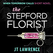 The Stepford Florist: When Tomorrow Calls,lBook 1 | [JT Lawrence]