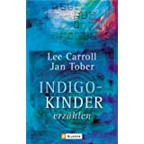 "Indigo-Kinder erz�hlenvon ""Lee Carroll"""
