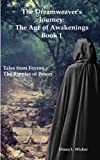 img - for The Dreamweaver's Journey: The Age of Awakenings Book 1: (Tales from Feyron - The Ripples of Power) book / textbook / text book