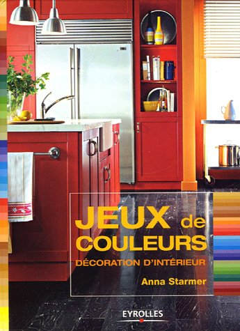 livre jeux de couleurs d coration d 39 int rieur. Black Bedroom Furniture Sets. Home Design Ideas
