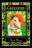 Greenfire: Making Love with the Goddess