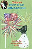 Mozarte s Fourth of July Doggy Adventures: A Children s Book of Nursery Rhymes and Illustrations A Mozarte Series Book 2