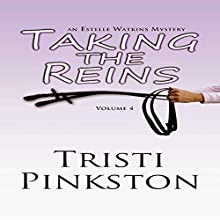 Taking the Reins: Estelle Watkins Mysteries, Book 4 (       UNABRIDGED) by Tristi Pinkston Narrated by Wendy Herman