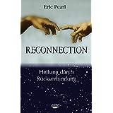 "The Reconnection: Heilung durch R�ckverbindungvon ""Eric Pearl"""