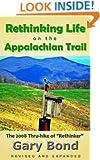 "Rethinking Life on the Appalachian Trail: The 2008 Thru-hike of ""Rethinker"""