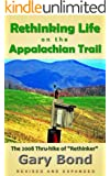 "Rethinking Life on the Appalachian Trail: The 2008 Thru-hike of ""Rethinker"""
