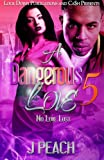img - for A Dangerous Love 5: No Love Lost (Volume 5) book / textbook / text book