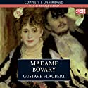 Madame Bovary (       UNABRIDGED) by Gustave Flaubert, Gerard Hopkins (translator) Narrated by Ronald Pickup