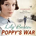Poppy's War Audiobook by Lily Baxter Narrated by Penelope Freeman