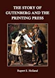 The Story of Gutenberg and the Printing Press