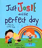img - for Just Josie and the Perfect Day! book / textbook / text book