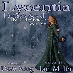 Lycentia, Harrak's Scrolls: Land of Betrovia, Book 2 | [Dave King]
