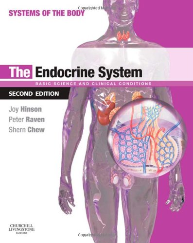 The Endocrine System: Systems of the Body Series, 2e, by Joy P. Hinson BSc  PhD  DSc  FHEA, Peter Raven BSc PhD MBBS MRCP MRCPsych FHEA, S