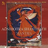 Agnihotra Shantipath: Mantra -- Vedic Chants for Universal Peace and Well-Being ~ Ravindra Sathe