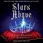 Stars Above: A Lunar Chronicles Collection | Marissa Meyer