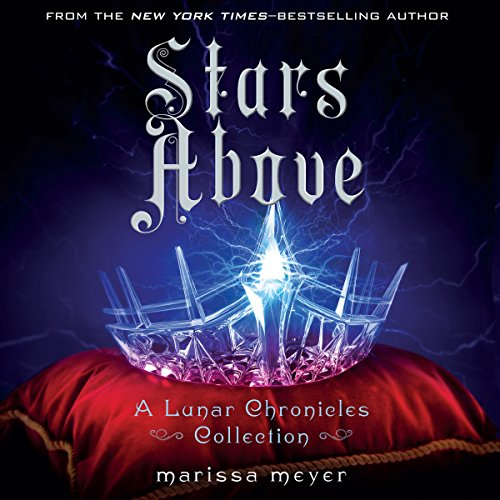 Download Stars Above: A Lunar Chronicles Collection
