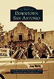 Downtown San Antonio (Images of America)