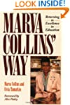 Marva Collins' Way: Returning to Exce...