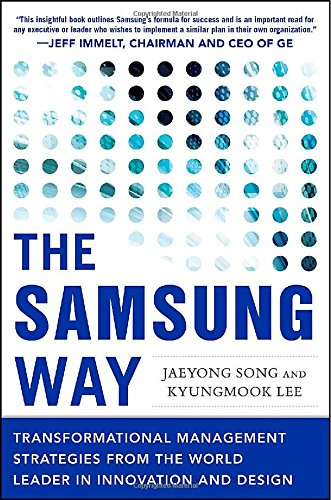 the-samsung-way-transformational-management-strategies-from-the-world-leader-in-innovation-and-desig