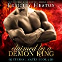 Claimed by a Demon King Audiobook by Felicity Heaton Narrated by Charlotte Wright