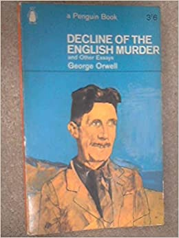 decline english essay murder other Decline of the english murder, and other essays by george orwell 5 editions first published in 1965.