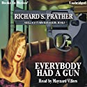 Everybody Had A Gun: Shell Scott, Book 3 (       UNABRIDGED) by Richard S. Prather Narrated by Maynard Villers