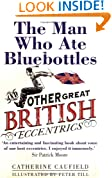 The Man Who Ate Bluebottles: And Other Great British Eccentrics