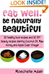Eat Well, Be Naturally Beautiful: 30...