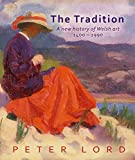 Peter Lord The Tradition: A New History of Welsh Art