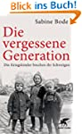 Die vergessene Generation: Die Kriegs...