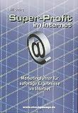 Super-Profit im Internet: Für sofortige Ergebnisse im Internet