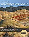 In Search of Ancient Oregon: A Geological and Natural History