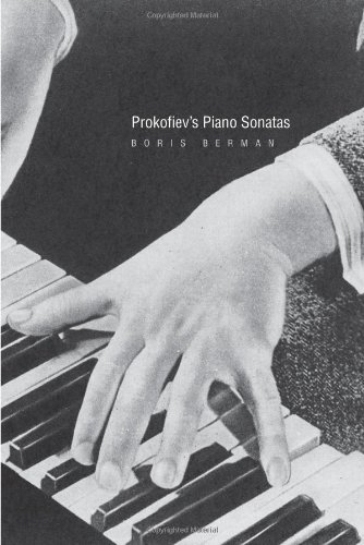 Prokofiev's Piano Sonatas: A Guide for the Listener and the Performer